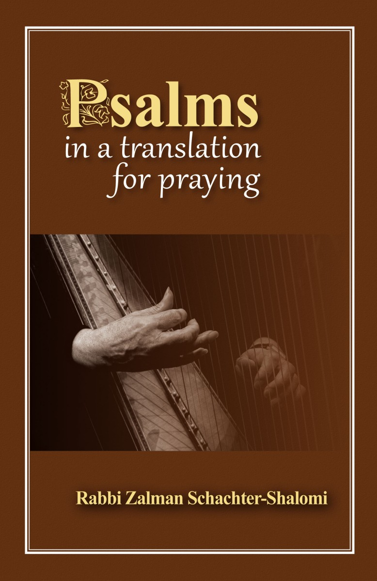 "Reb Zalman's ""Psalms in a Translation for Praying"" is now available"