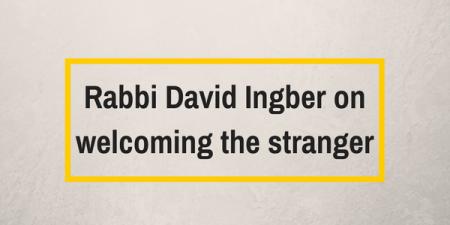 rabbi-david-ingber-on-welcoming-the-stranger